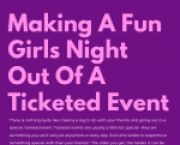 Making A Fun Girls' Night Out Of A Ticketed Event
